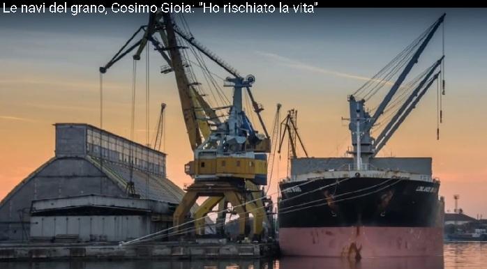 """VD/Le navi del grano, la testimonianza di Cosimo Gioia: """"Ho rischiato la vita"""""""