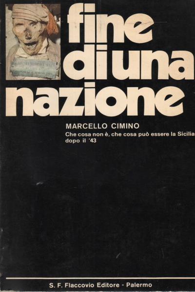 """Nel 1860 l'Italia trattò la Sicilia come una colonia. Il racconto di Marcello Cimino in """"Fine di una nazione"""""""